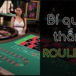 Bí quyết chơi Roulette thắng lớn